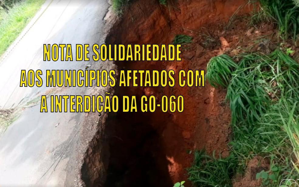 NOTA DE SOLIDARIEDADE AOS MUNICÍPIOS AFETADOS COM A INTERDIÇÃO DA GO-060