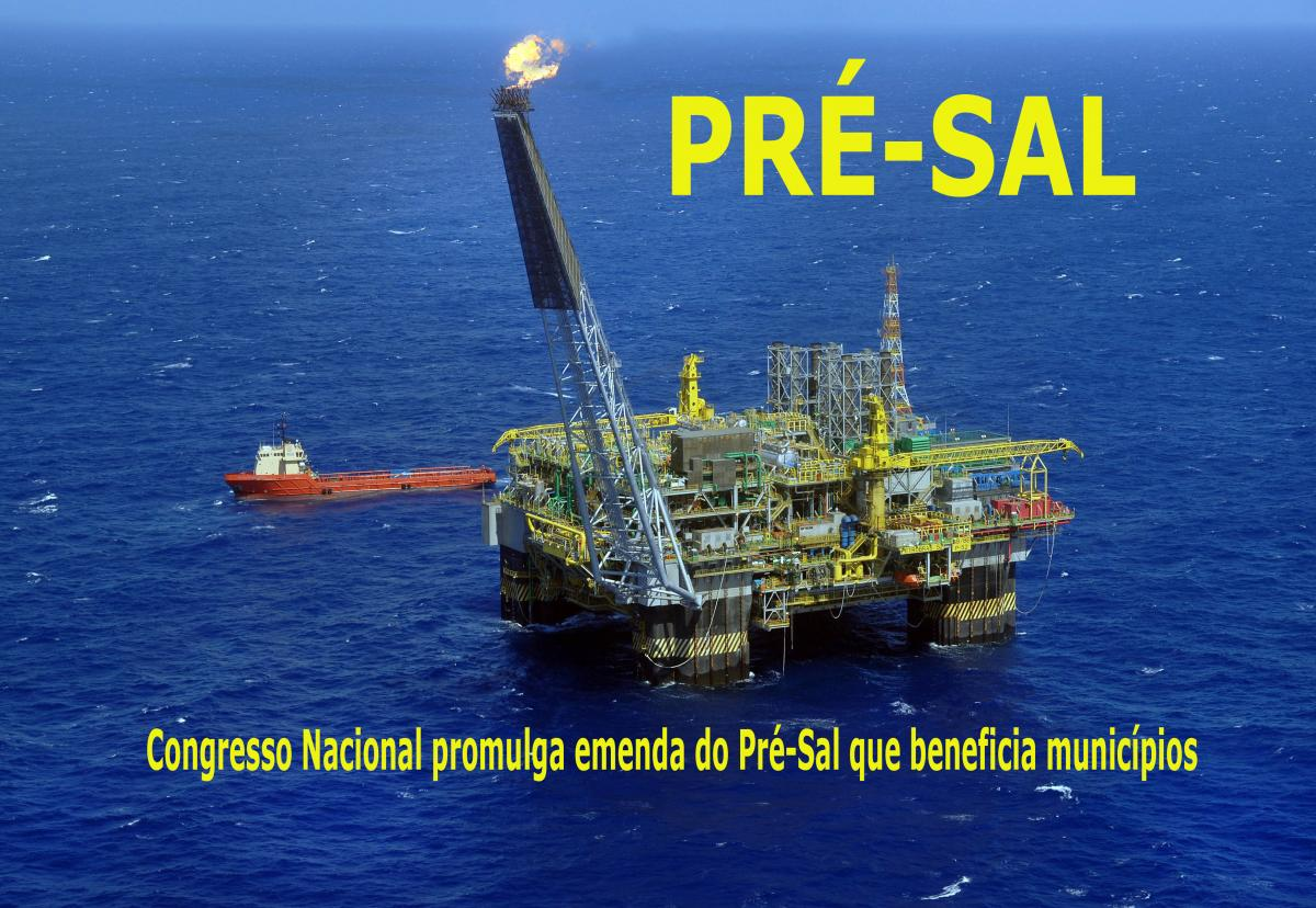 Congresso Nacional promulga emenda do Pré-Sal que beneficia municípios