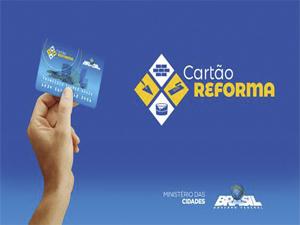 Sem previsão a liberação do Cartão Reforma do Governo Federal