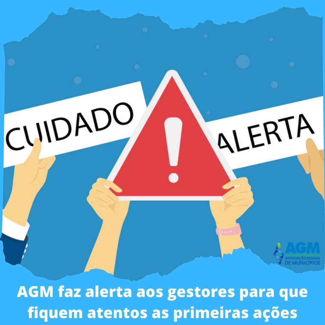 AGM faz alerta aos gestores para que fiquem atentos as primeiras ações