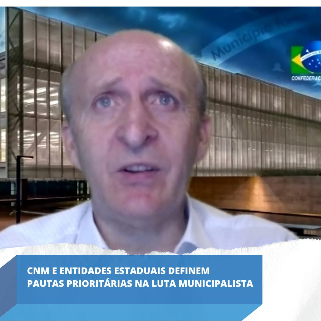 CNM e entidades estaduais definem pautas prioritárias na Luta Municipalista