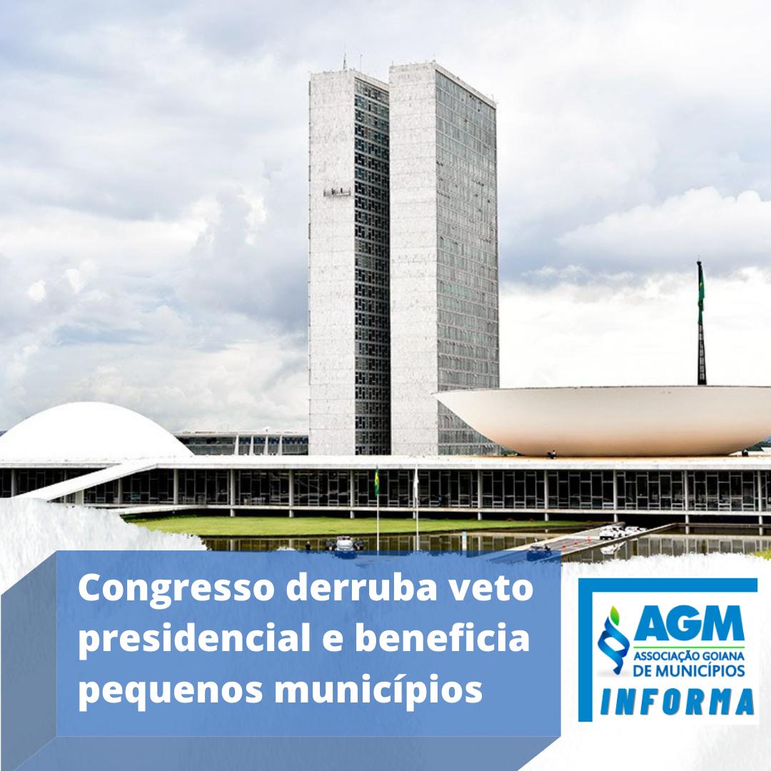 Congresso derruba veto presidencial e beneficia pequenos municípios